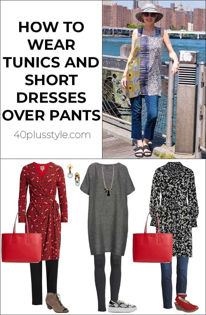 How to wear tunics or short dresses over pants | 40plusstyle.com