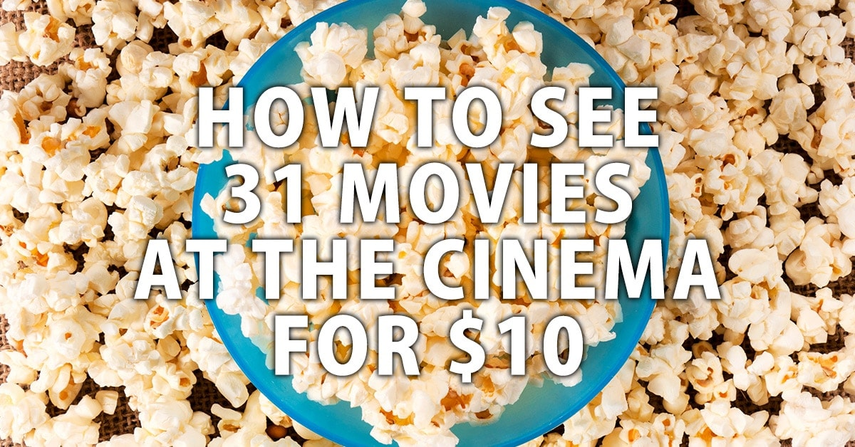 How to see 31 movies at the cinema for $10