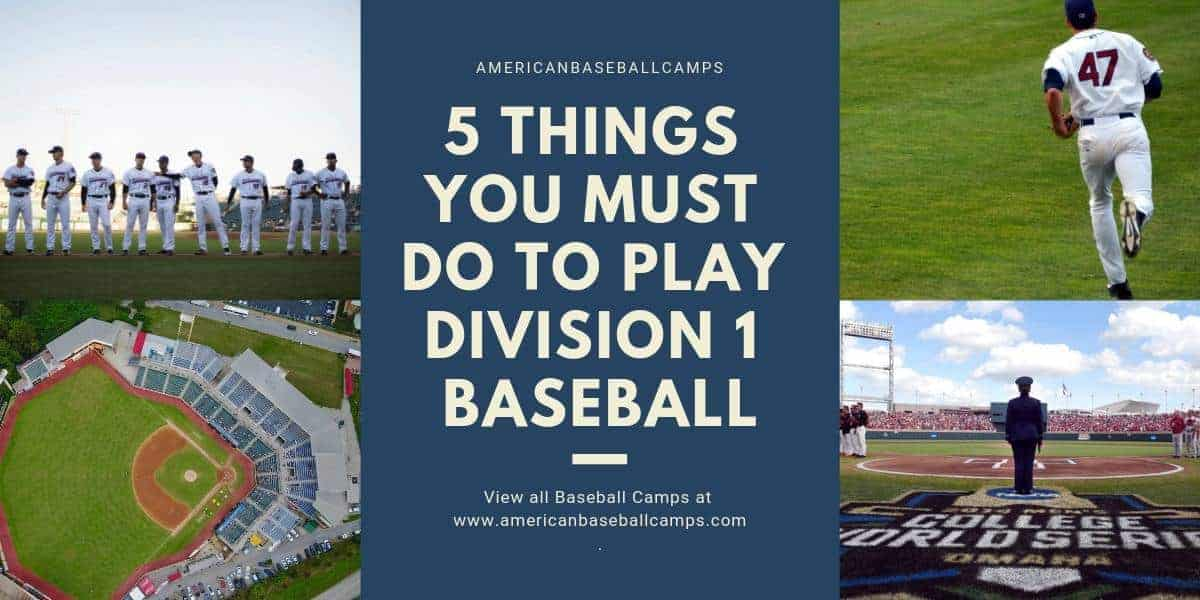 American Baseball Camps — 5 Things You Must Do To Play Division 1 Baseball