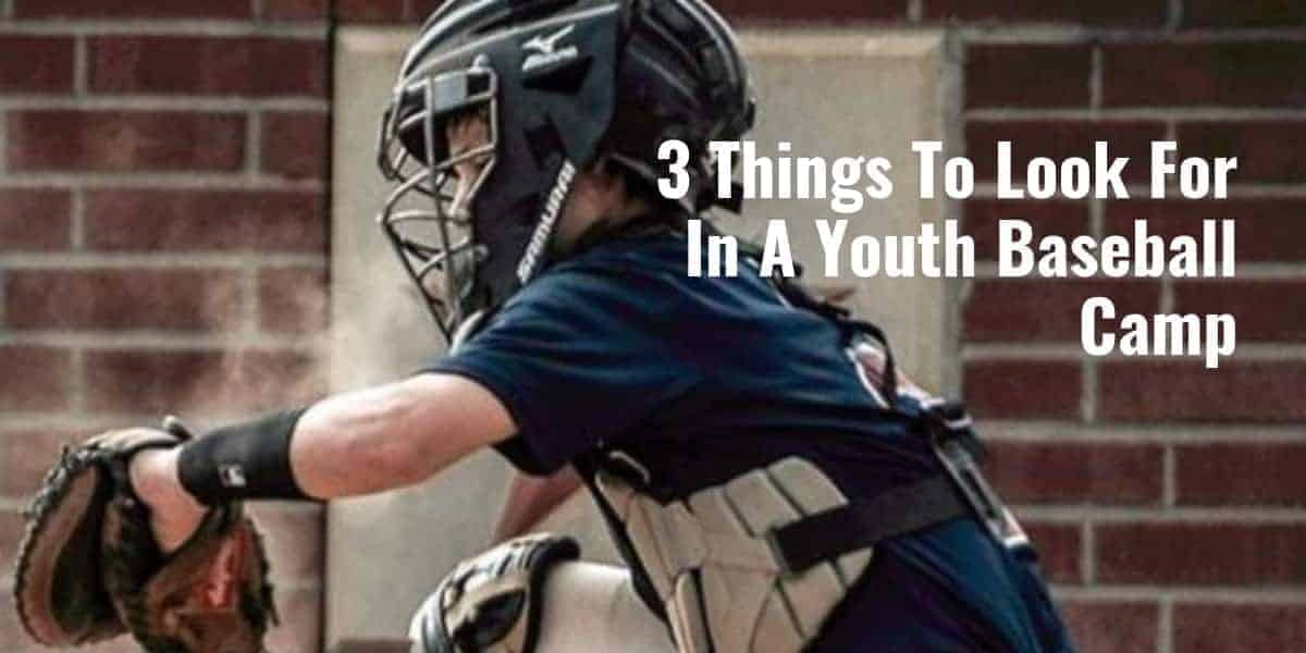 3 Things To Look For In A Youth Baseball Camp
