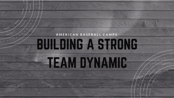 Building A Strong Team Dynamic