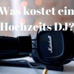 Was kostet ein Hochzeits DJ?