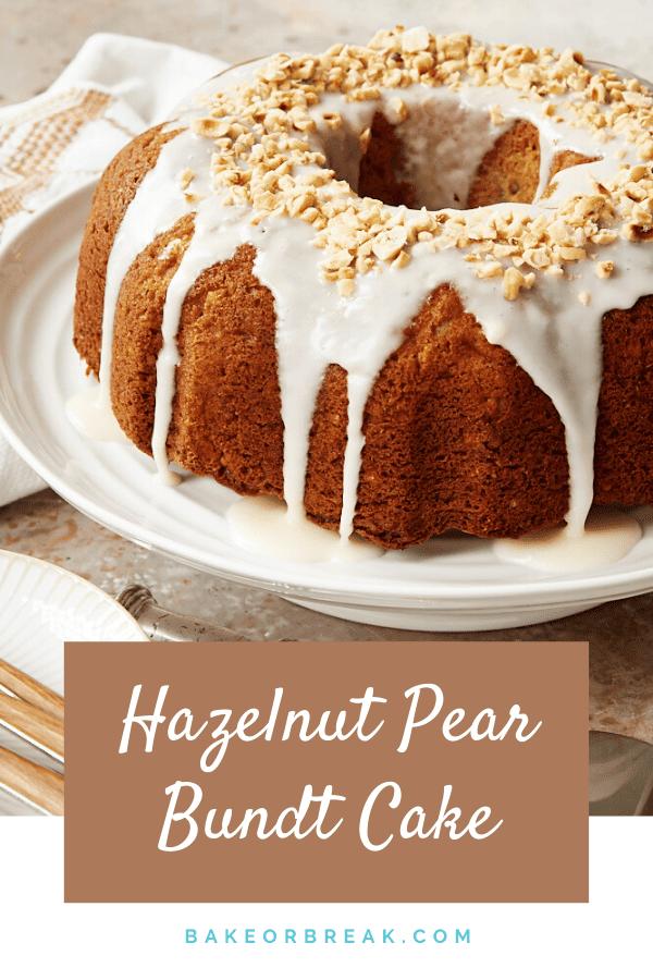 Hazelnut Pear Bundt Cake bakeorbreak.com