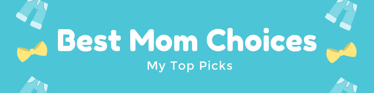 Best Mom Choices