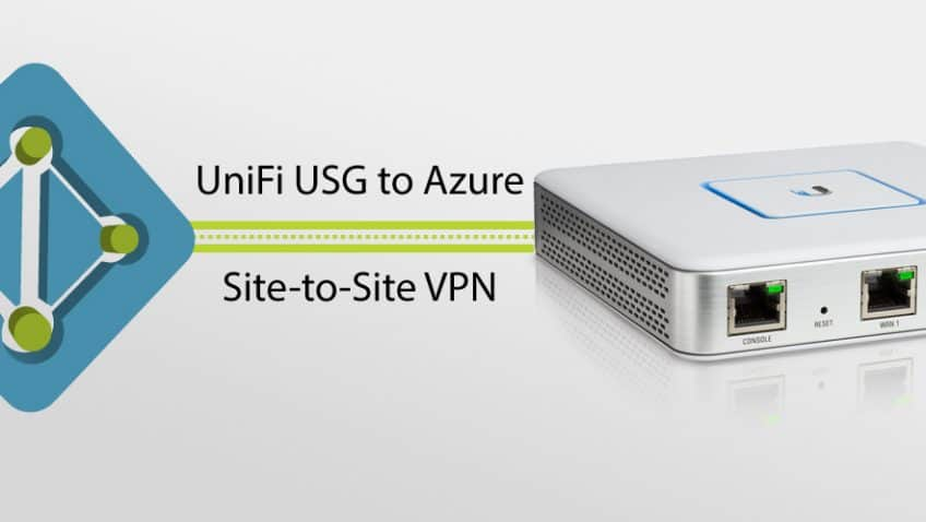 Connecting Ubiquiti Unifi USG to Azure via VPN - Bob McKay's