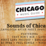 Sounds of Chicago – Lollapalooza After Party Edition