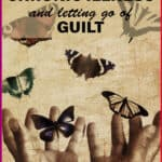 Chronic illness and letting go of guilt