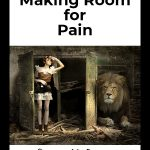 Making room for pain