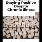 5 tips for staying positive despite chronic illness