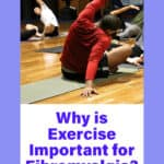 Why is exercise important for fibromyalgia?