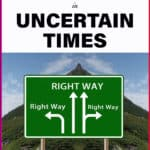 6 things to focus on in uncertain times