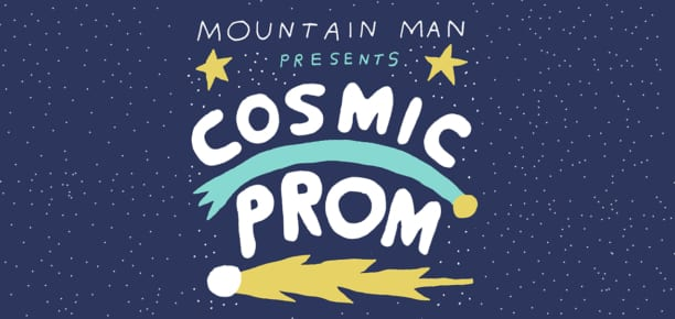 Mountain Man <br><em>COSMIC PROM</em>