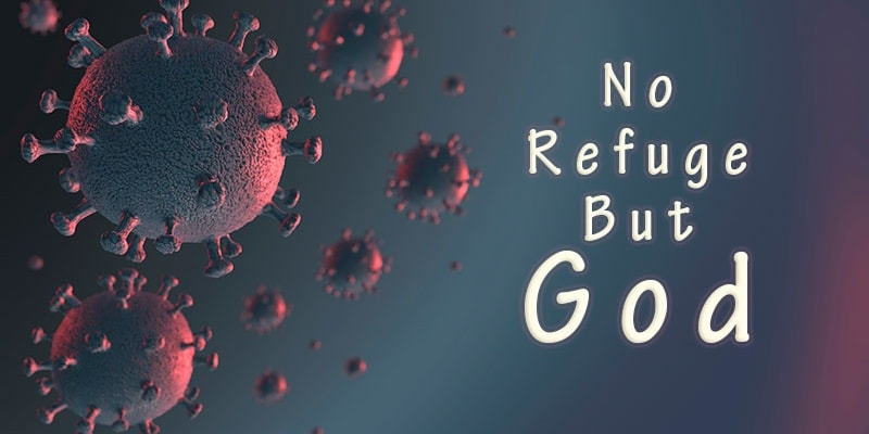 Coronavirus: No Refuge But God