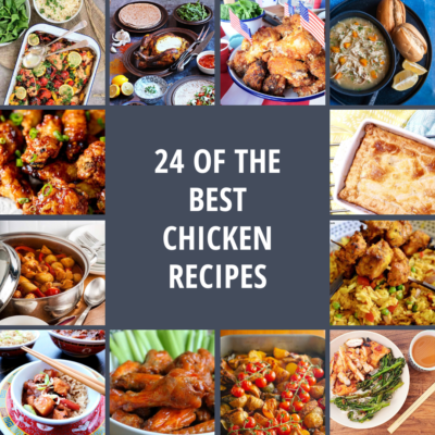 24 of The Best Chicken Recipes
