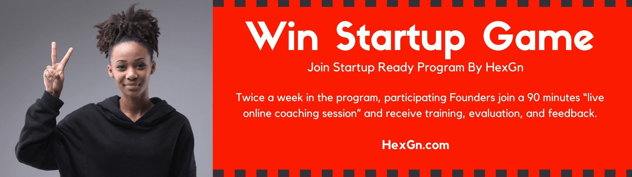 Startup Ready by HexGn is an online acceleration program created by entrepreneurs for entrepreneurs – to help you transform your idea into an actionable business plan in just 3 months.
