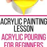 Acrylic Painting Lesson Acrylic Pouring for Beginners step-by-step