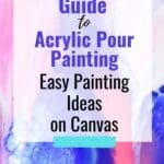Beginner's Guide to Acrylic Pour Painting Easy Painting Ideas on Canvas!