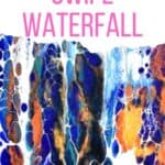 Acrylic Paint Pouring Swipe Waterfall