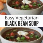 Vegetarian Black Bean Soup Recipe Collage with Text