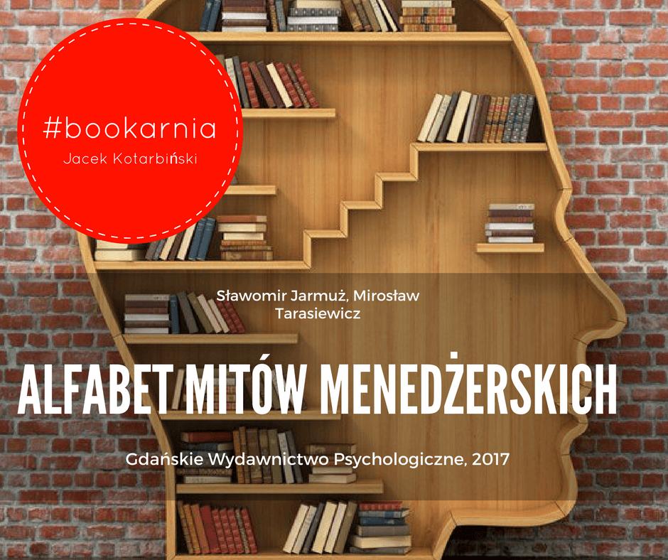 Bookarnia: Sławomir Jarmuż, Mirosław Tarasiewicz – Alfabet Mitów Menedżerskich