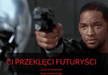 Ci przeklęci futuryści