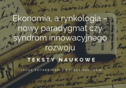 Ekonomia, arynkologia – nowy paradygmat czysyndrom innowacyjnego rozwoju – Kongres Ekonomistów Polskich