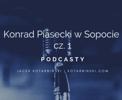 #1 Podcast: Konrad Piasecki wSopocie cz.1
