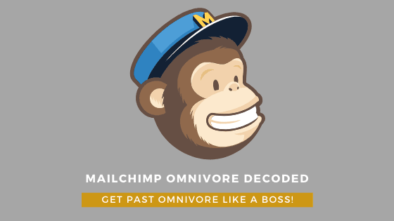 MailChimp omnivore decoded! Get past MailChimp omnivore with ease.