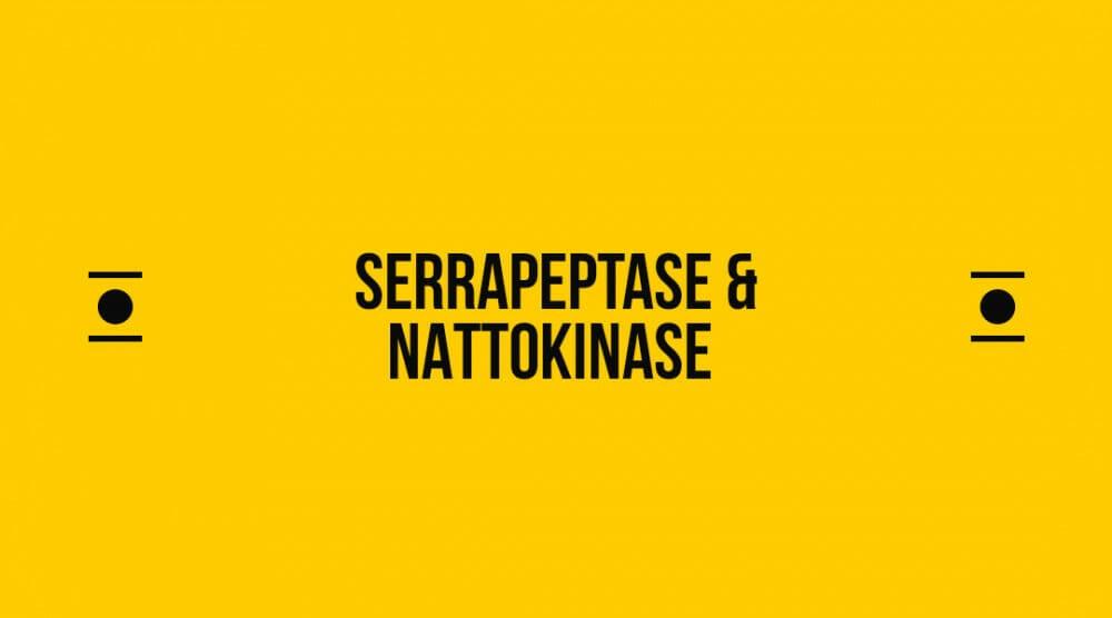 Serrapeptase & Nattokinase