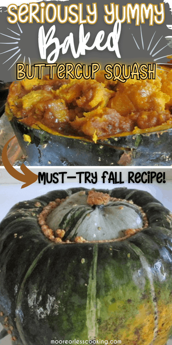 A simple and delicious side dish. Only a couple of ingredients that you may have in your pantry are needed to make a Baked Buttercup Squash. via @Mooreorlesscook