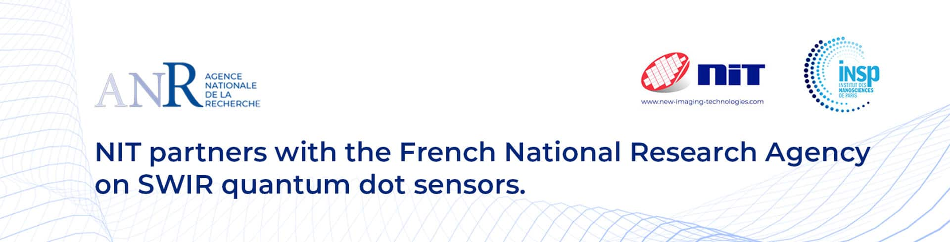 NIT partners with the French National Research Agency on SWIR quantum dot sensors.