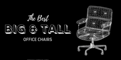 Best Big and Tall Office Chair: 9 Top Picks