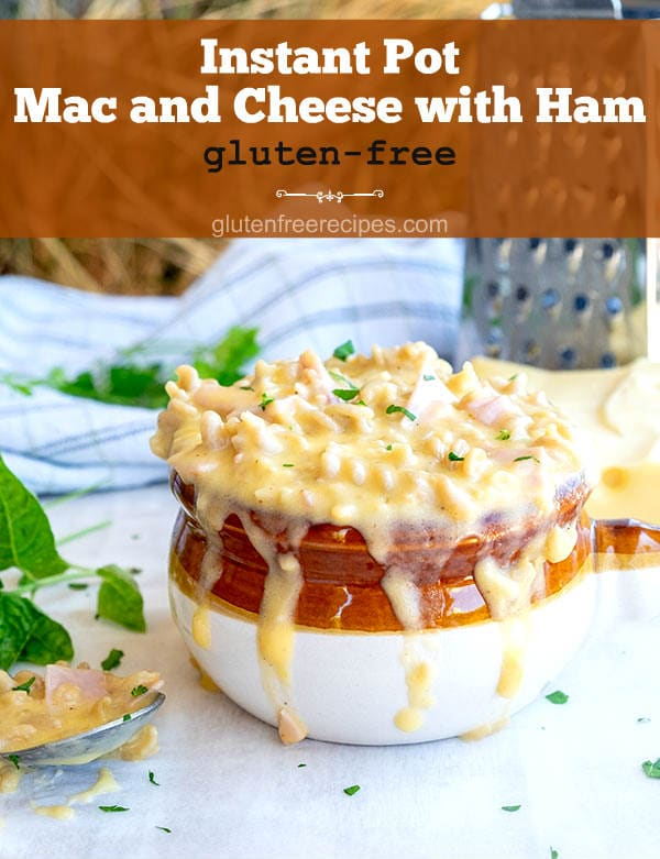 Instant Pot Gluten-Free Mac & Cheese With Ham