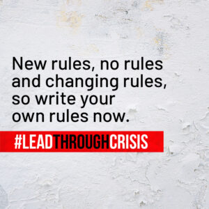 New rules, no rules and changing rules, so write your own rules now.