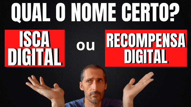 Isca Digital ou Recompensa Digital? Qual Termo Usar?