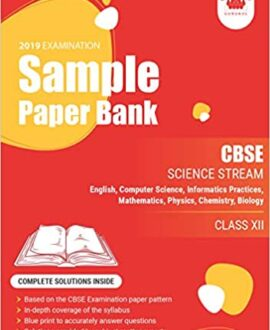 Sample Paper Bank (Science Stream): CBSE Class 12 for 2019 Examination (Model Specimen Papers)