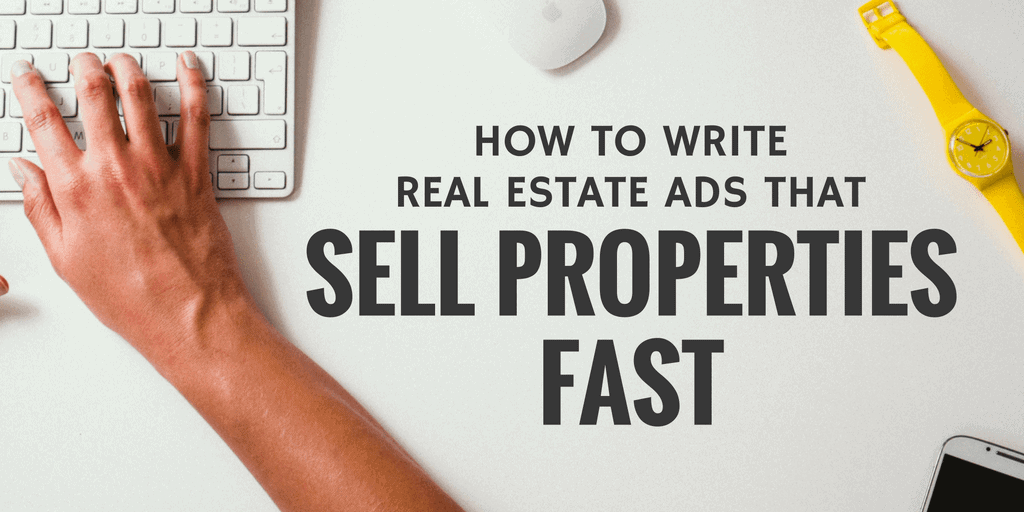 SOLD! How To Write Real Estate Ads That Sell Properties Fast