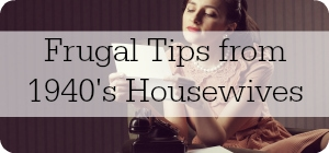 woman reading note with text frugal tips from 1940's housewives