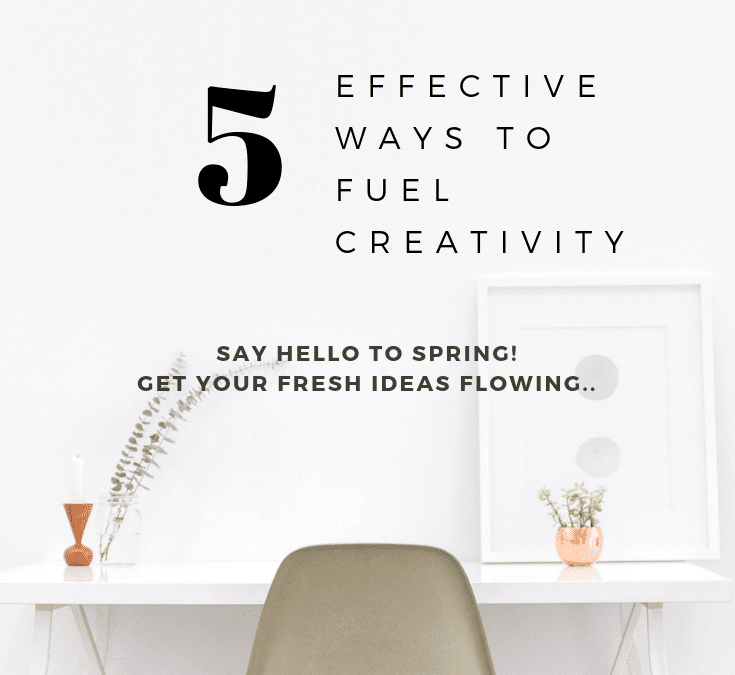 5 Effective Ways To Fuel Creativity