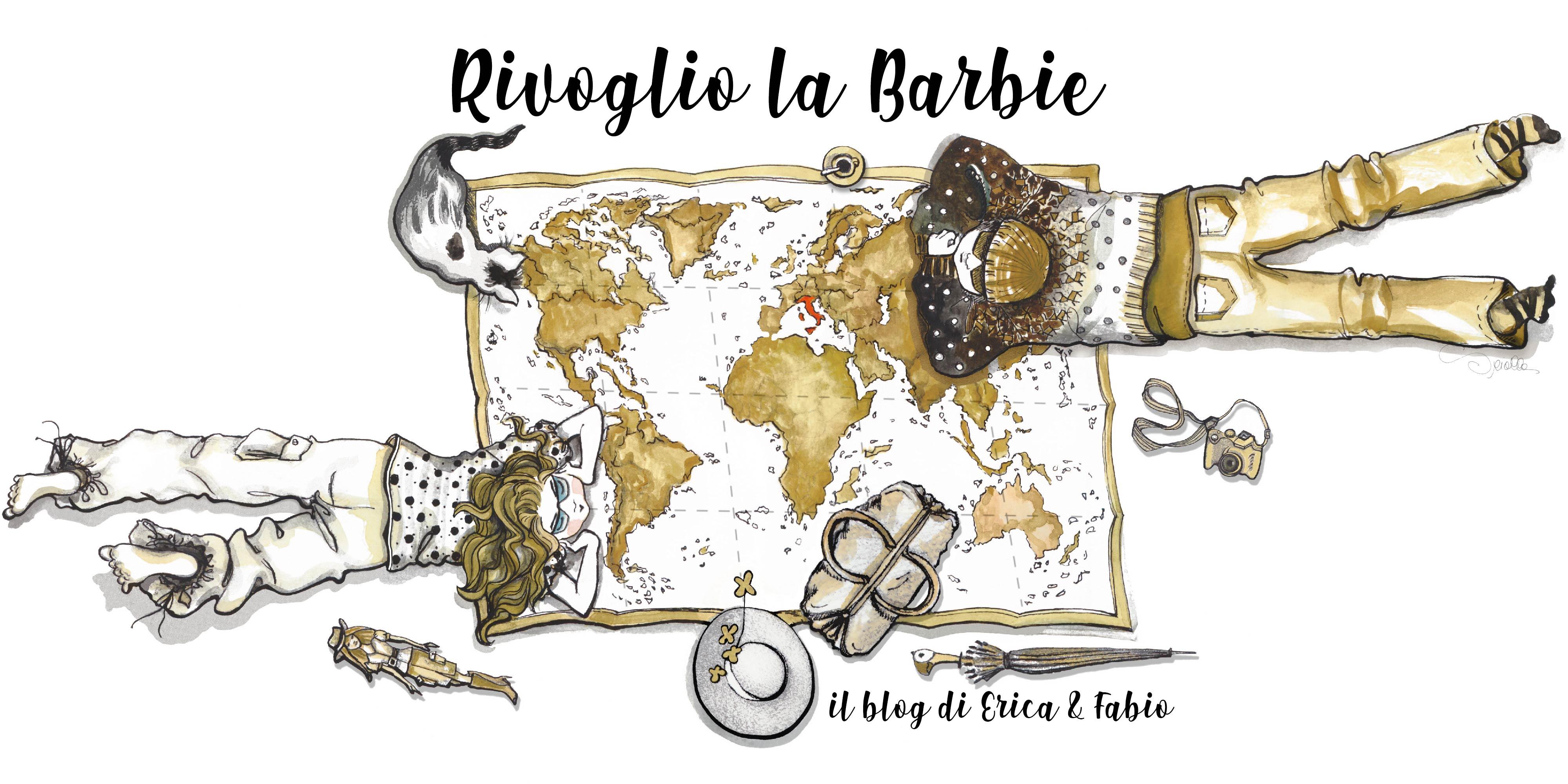 Rivoglio la Barbie - Il travel blog di Erica & Fabio