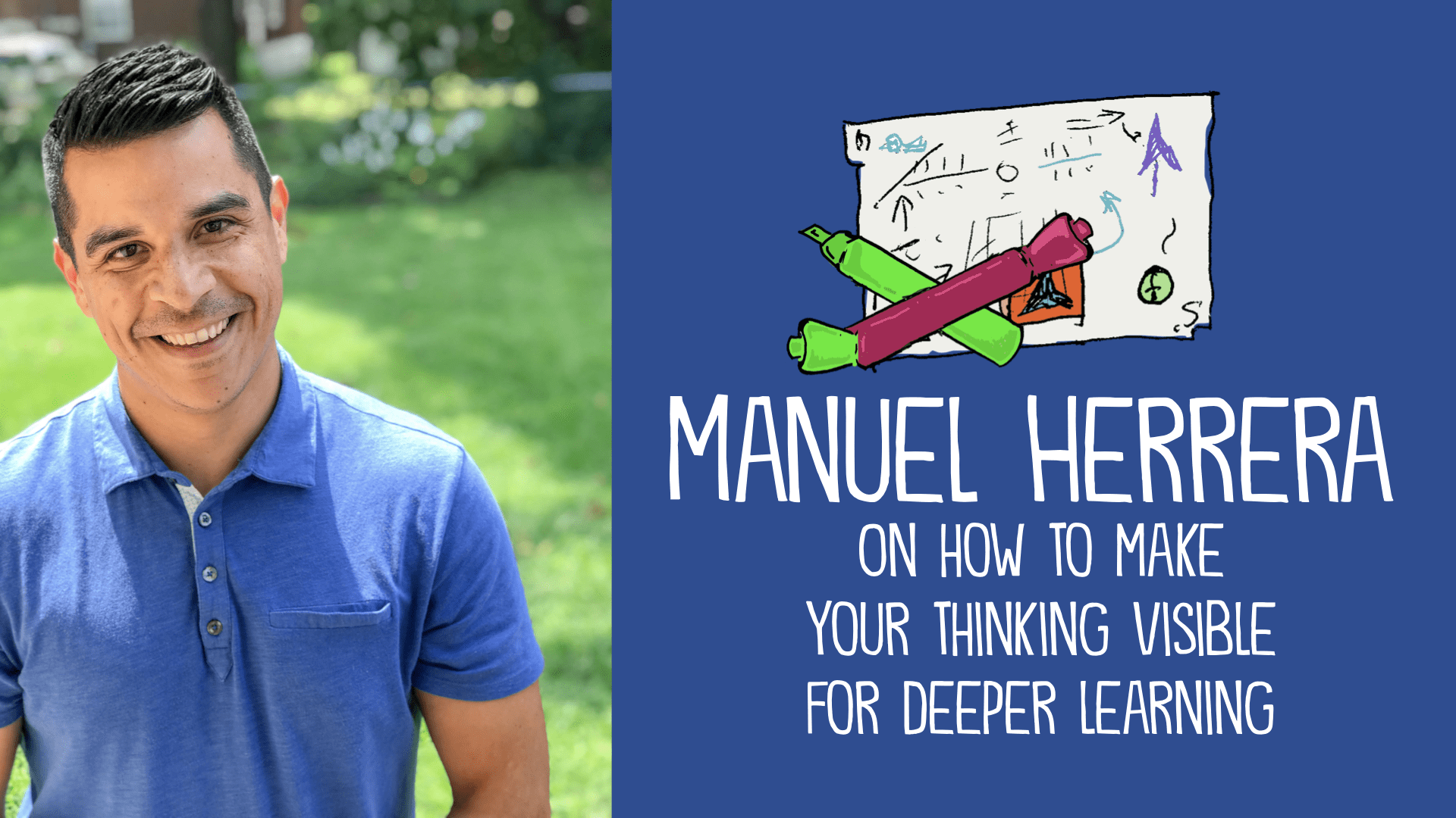 Manuel Herrera on How to Use Visual Thinking for Deeper Learning