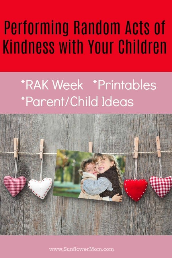 Performing random acts of kindness with your kids is fun and an easy way to involve them in service projects! Here is why we celebrate RAK week and how you can involve your children and resources to use along the way with a free printable! #kindness #positiveparenting #sunflowermom