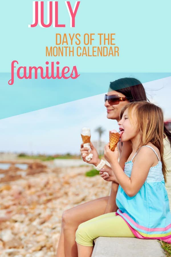 You can get the full list of July Days of the Month here! There\'s so much more to July than Independence Day. The best way to use the calendar is to hang it up and highlight a few celebrations for July that you and your child want to observe throughout the month. Then you have your dates set! #parenting101 #sunflowermom #positiveparenting