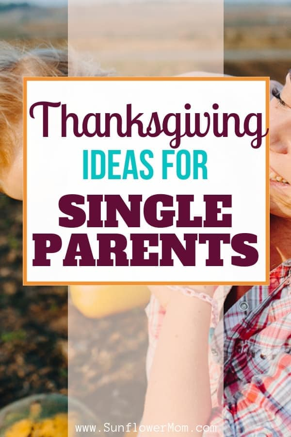 Being a single parent during Thanksgiving can be challenging. But finding new traditions for your family and letting go of expectations is key. Check out these Thanksgiving ideas for the single parent. #singlemom #singleparent #thanksgiving #parenting #parenting101 #PositiveParenting #Holidays