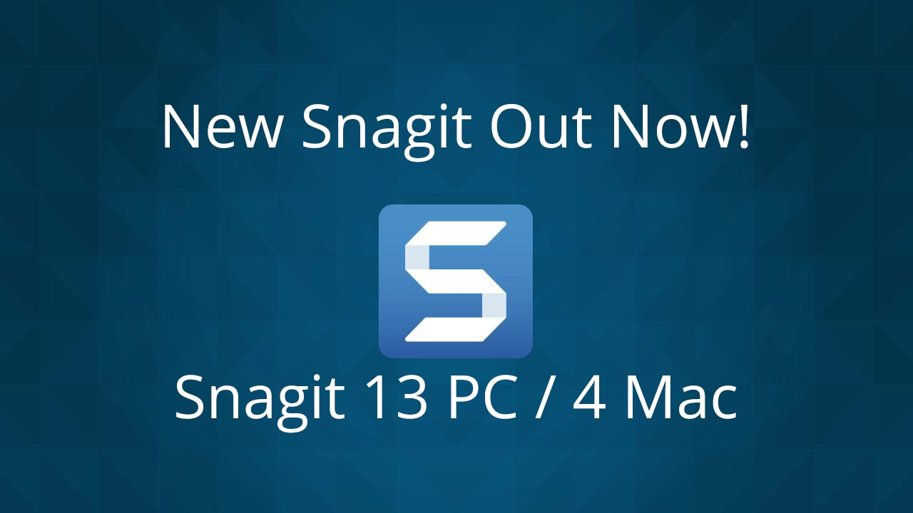 Snagit 13/4 New Features