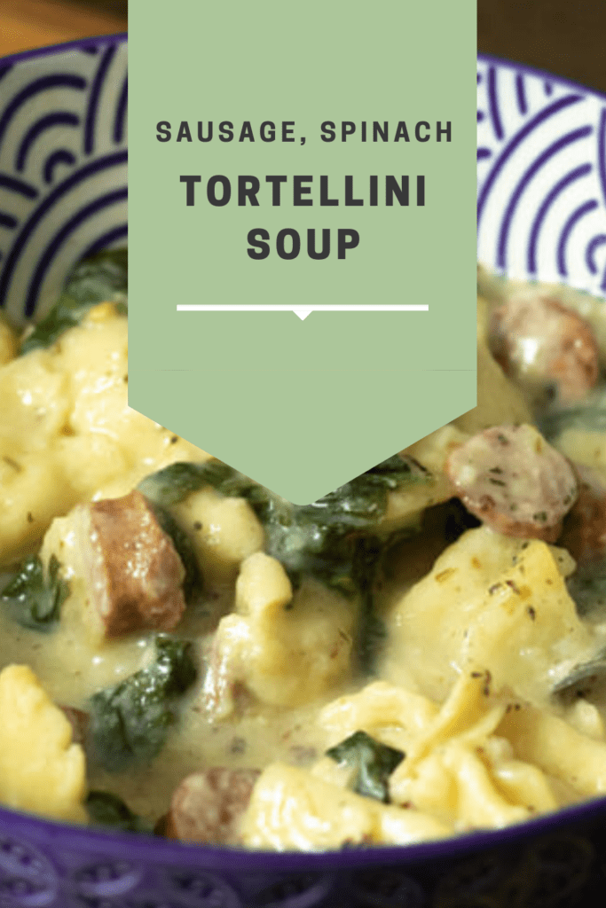 Sausage, Spinach and Tortellini Soup Pin
