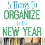 5 Things To Organize In The New Year.