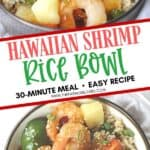 This Hawaiian Shrimp Rice Bowl is a flavorful and simple 30-Minute meal. Full of Polynesian flavors, this easy shrimp rice bowl is a winner. This quick and easy shrimp rice bowl recipe is an easy 30-minute meal the family will love. Try this rice bowl recipe today. Tasty shrimp pineapple bowl/