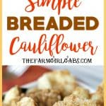 This Easy Breaded Cauliflower is the perfect side dish for any occasion. It's the perfect addition to your holiday menu. It's the one side dish that is always served at our Thanksgiving dinner. #sidedish #cauliflower #Thanksgiving