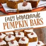 These easy to make pumpkin bars have the perfect combination of pumpkin and spices. Slather on the cream cheese frosting that also has pumpkin pie spice flavor and you have a hit!